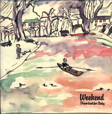 Weekend: Drumbeat For Baby / Weekend Off