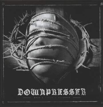 Downpresser: Don't Need A Reason