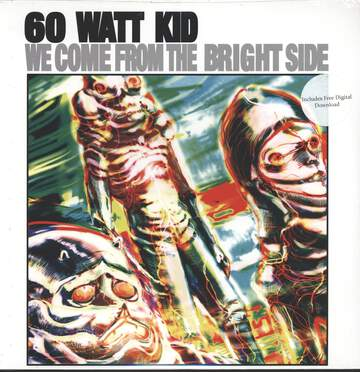 60 Watt Kid: We Come From The Bright Side
