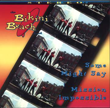 Bikini Beach Band: Some Might Say / Mission Impossible