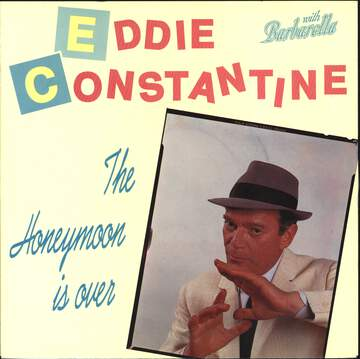 Eddie Constantine / Barbarella: The Honeymoon Is Over / The Show Must Go On