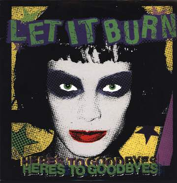 Let It Burn: Here's To Goodbyes