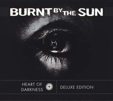 Burnt By The Sun: Heart Of Darkness