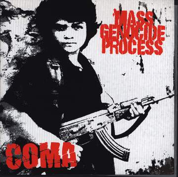 Coma / Mass Genocide Process: Coma / Mass Genocide Process