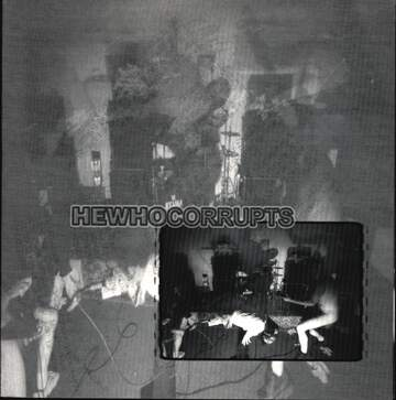 Hewhocorrupts / Third Degree: Hewhocorrupts / Third Degree