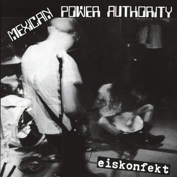 Insult To Injury / Mexican Power Authority: Untitled / Eiskonfekt