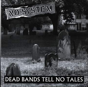No System: Dead Bands Tell No Tales