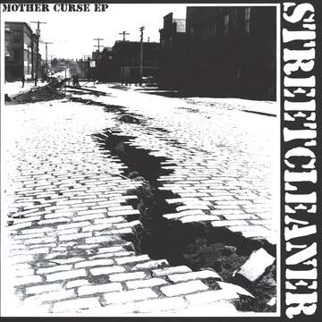 Streetcleaner: Mother Curse EP