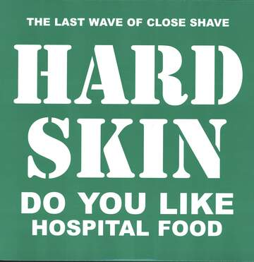 Hard Skin: Do You Like Hospital Food