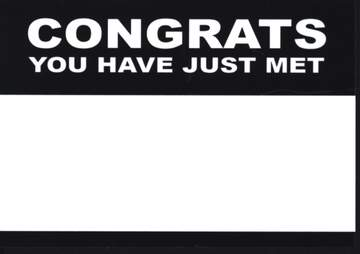 Sticker: Congrats You Have Just Met (50 Stück)