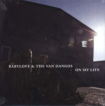 Babylove & The Van Dangos: On My Life