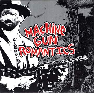 Machine Gun Romantics: Machine Gun Romantics
