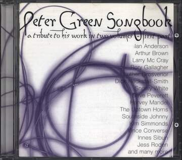 Peter Green: Peter Green Songbook (A Tribute To His Work In Two Volumes) - First  Part
