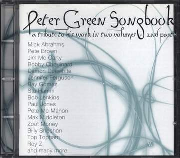 Peter Green: Peter Green Songbook (A Tribute To His Work In Two Volumes) - Second Part