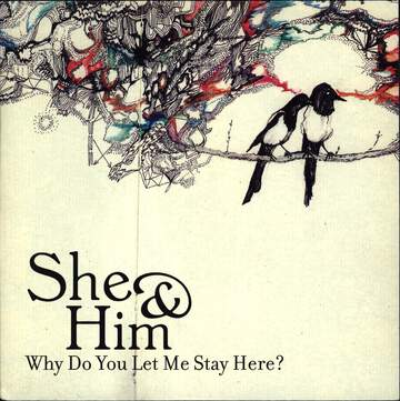 She & Him: Why Do You Let Me Stay Here?
