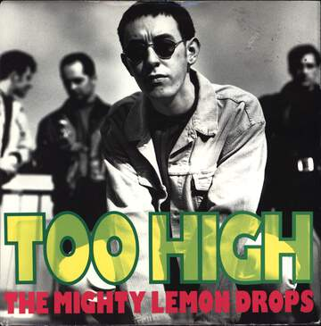 The Mighty Lemon Drops: Too High