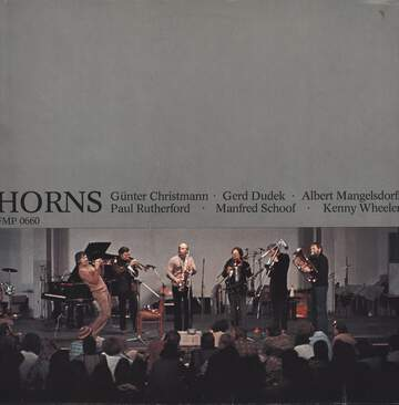 Günter Christmann / Gerd Dudek / Albert Mangelsdorff / Paul Rutherford / Manfred Schoof / Kenny Wheeler: Horns