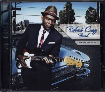 The Robert Cray Band: Nothin But Love