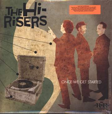 The Hi-Risers: Once We Get Started