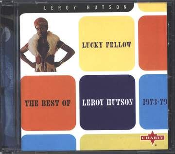 Leroy Hutson: Lucky Fellow (The Best Of 1973-1979)