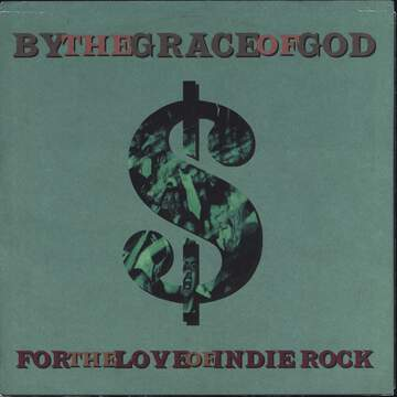 By the Grace Of God: For The Love Of Indie Rock