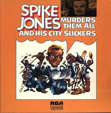 Spike Jones And His City Slickers: Spike Jones Murders Them All