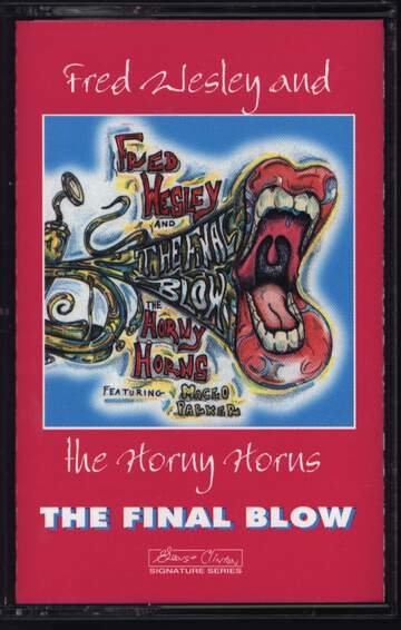 Fred Wesley & The Horny Horns: The Final Blow
