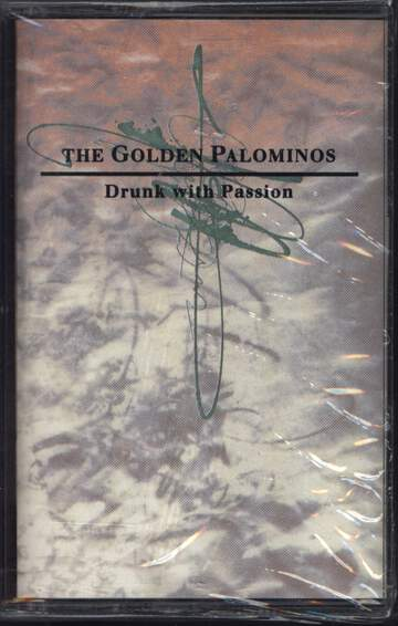 The Golden Palominos: Drunk With Passion