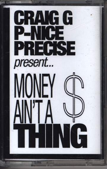 DJ Craig G / DJ P-Nice / Precise: Money Ain't A Thing