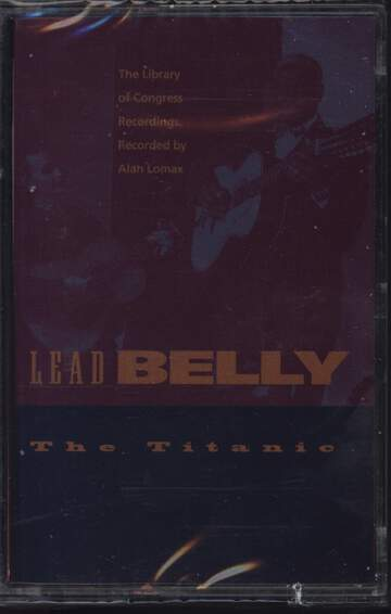 Leadbelly: The Titanic - The Library Of Congress Recordings, Volume Four