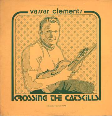 Vassar Clements: Crossing The Catskills
