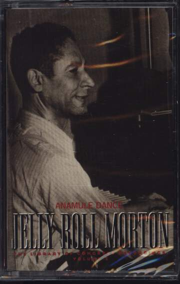 Jelly Roll Morton: Anamule Dance: The Library Of Congress Recordings, Volume 2