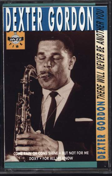 Dexter Gordon: There Will Never Be Another You