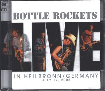 The Bottle Rockets: Live In Heilbronn / Germany