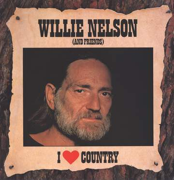 Willie Nelson: I Love Country