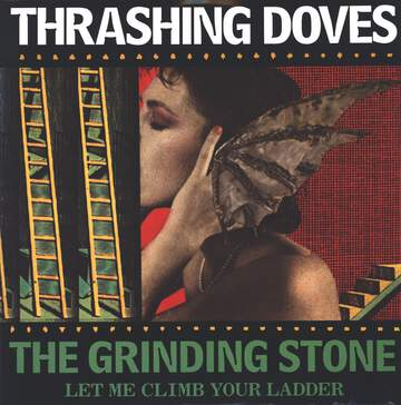 The Thrashing Doves: The Grinding Stone (Let Me Climb Your Ladder)