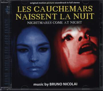 Bruno Nicolai: Les Cauchemars Naissent La Nuit - Nightmares Come At Night (Original Soundtrack)