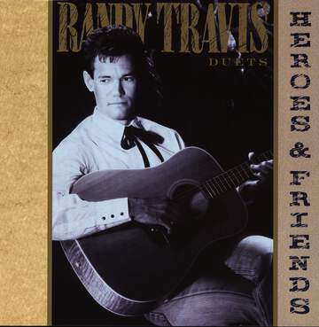 Randy Travis: Heroes And Friends (Duets)