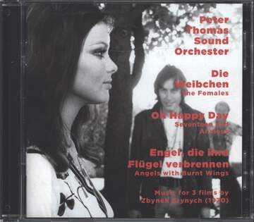 Peter Thomas Sound Orchestra: Die Weibchen (The Females) / Oh Happy Day (Seventeen And Anxious) / Engel, Die Ihre Flügel Verbrennen (Angels With Burnt Wings)