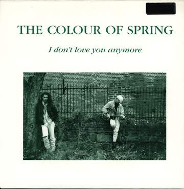 The Colour Of Spring: I Don't Love You Anymore