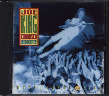 Joe King Carrasco & The Crowns: Royal, Loyal & Live