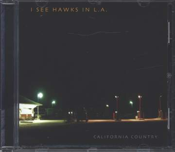 I See Hawks In L.A.: California Country