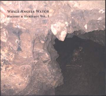 While Angels Watch: History & Heritage Vol. I
