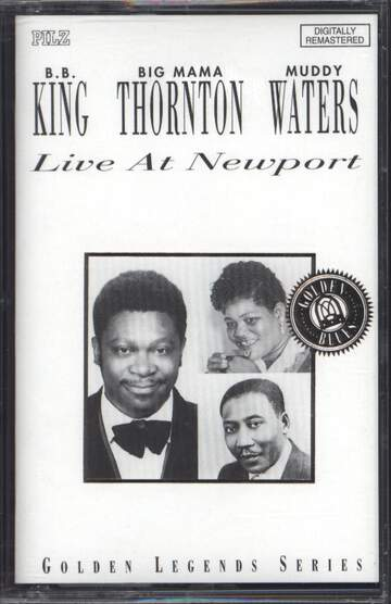 B.B. King / Big Mama Thornton / Muddy Waters: Live At Newport