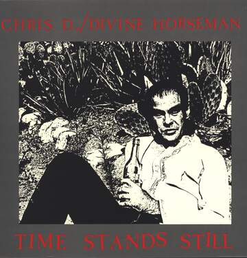 Chris D. / Divine Horsemen: Time Stands Still