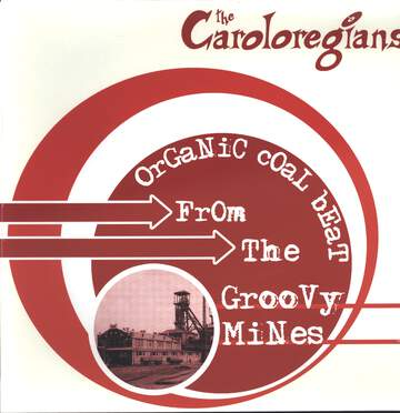 The Caroloregians: Organic Coal Beat From The Groovy Mines