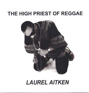 Laurel Aitken: The High Priest Of Reggae