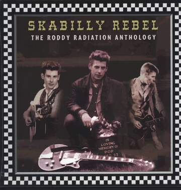 Roddy Radiation: Skabilly Rebel: The Roddy Radiation Anthology