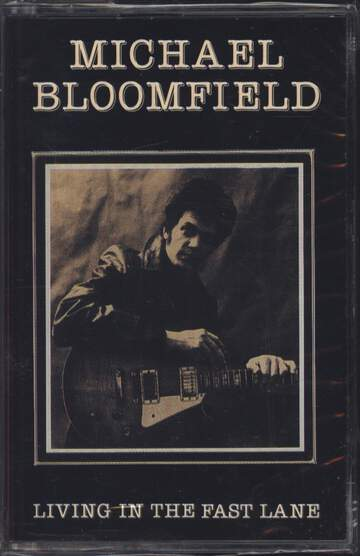 Mike Bloomfield: Living In The Fast Lane