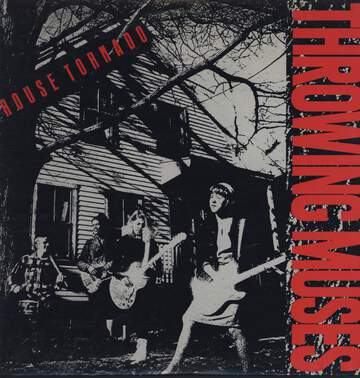 Throwing Muses: House Tornado